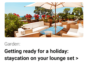Getting ready for a holiday: staycation on your lounge set